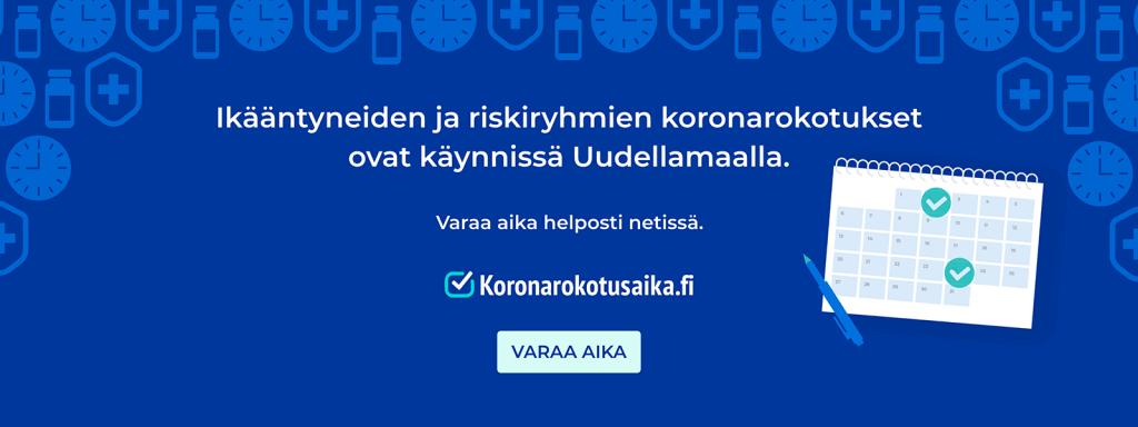 Ikääntyneiden ja riskiryhmien koronarokotukset ovat käynnissä Uudellamaalla. Varaa aika helposti netissä: Koronarokotusaika.fi.